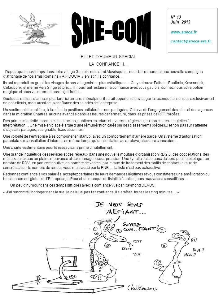 N° 13 Juin 2013 www.sneca.fr contact@sneca-sra.fr BILLET DHUMEUR SPECIAL LA CONFIANCE !... Depuis quelques temps dans notre village Gaulois, notre ami