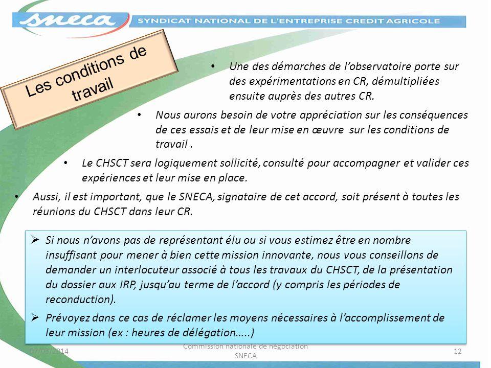 07/03/2014 Commission nationale de négociation SNECA 12 Les conditions de travail Une des démarches de lobservatoire porte sur des expérimentations en