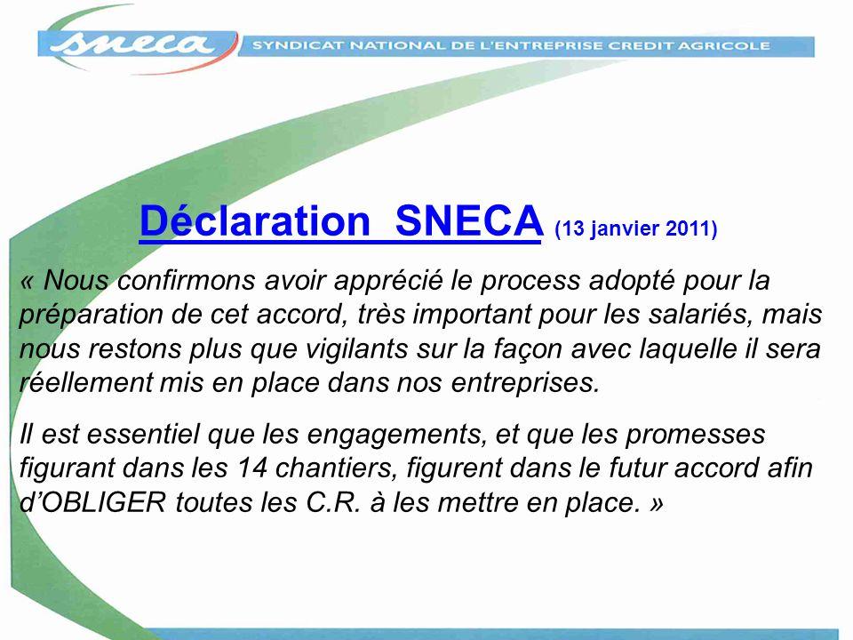Déclaration SNECA (13 janvier 2011) « Nous confirmons avoir apprécié le process adopté pour la préparation de cet accord, très important pour les sala