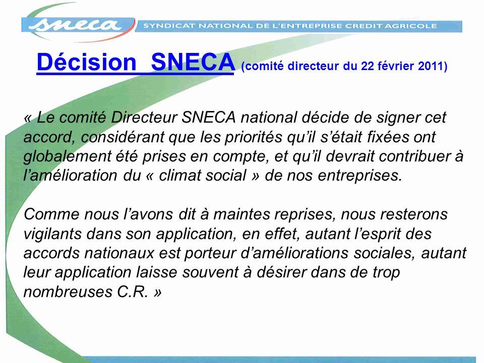 Décision SNECA (comité directeur du 22 février 2011) « Le comité Directeur SNECA national décide de signer cet accord, considérant que les priorités q