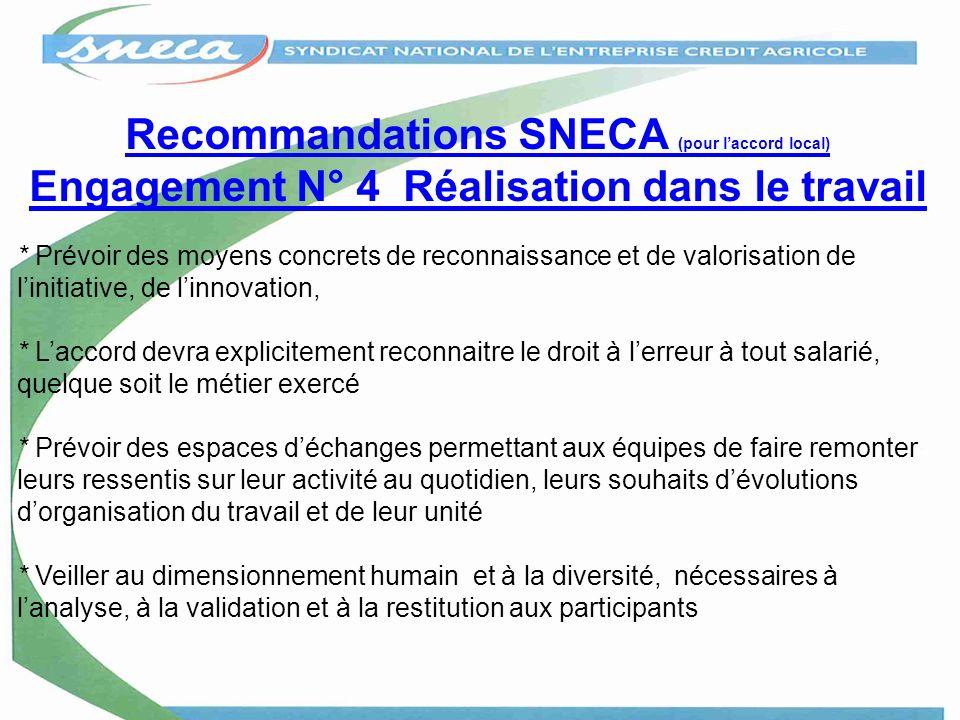 Recommandations SNECA (pour laccord local) Engagement N° 4 Réalisation dans le travail * Prévoir des moyens concrets de reconnaissance et de valorisat