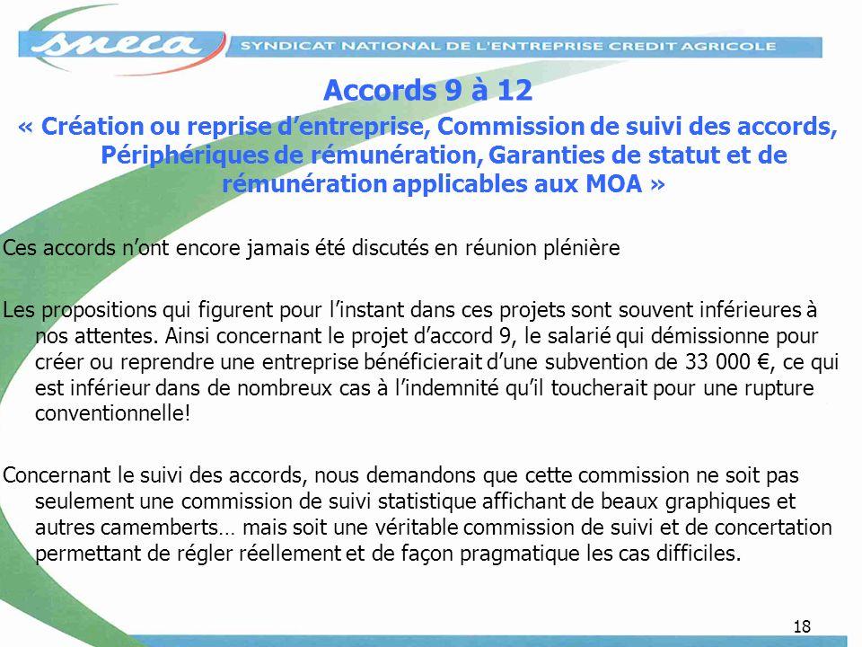 18 Accords 9 à 12 « Création ou reprise dentreprise, Commission de suivi des accords, Périphériques de rémunération, Garanties de statut et de rémunér