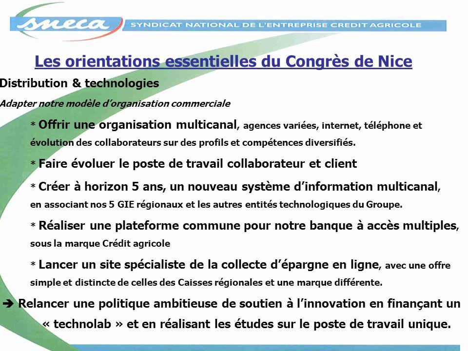 Distribution & technologies Adapter notre modèle dorganisation commerciale * Offrir une organisation multicanal, agences variées, internet, téléphone