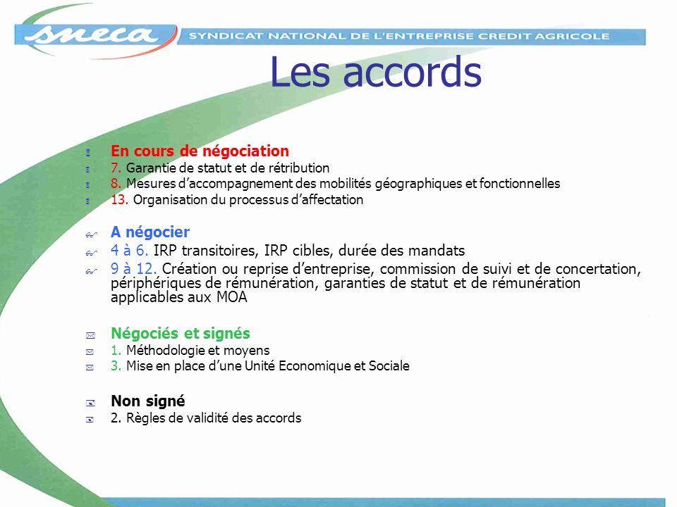 Les accords En cours de négociation 7. Garantie de statut et de rétribution 8. Mesures daccompagnement des mobilités géographiques et fonctionnelles 1