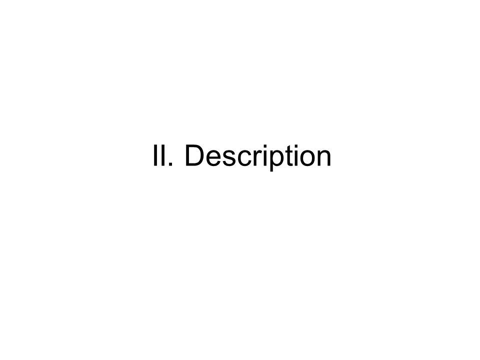 II. Description
