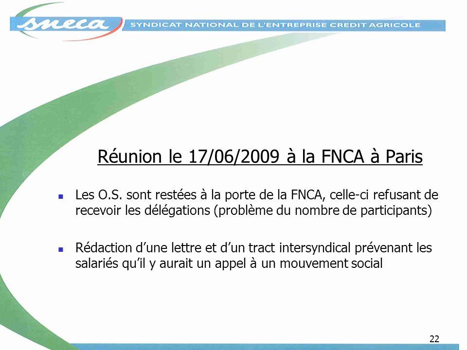 22 Réunion le 17/06/2009 à la FNCA à Paris Les O.S.