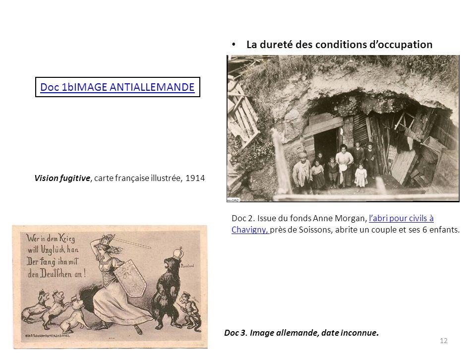Vision fugitive, carte française illustrée, 1914 La dureté des conditions doccupation Doc 2. Issue du fonds Anne Morgan, labri pour civils à Chavigny,