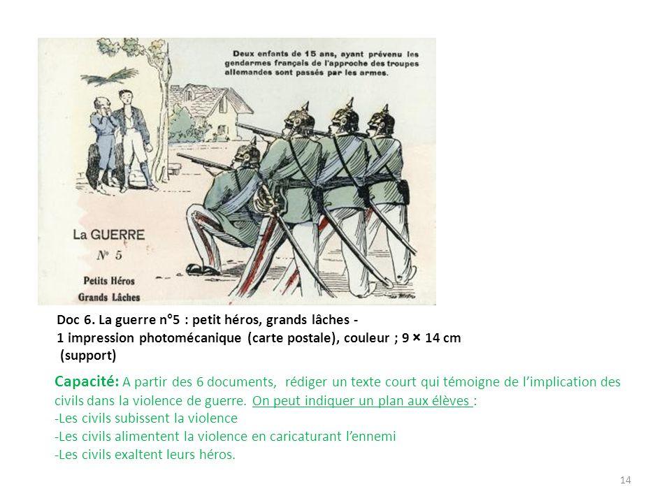 Doc 6. La guerre n°5 : petit héros, grands lâches - 1 impression photomécanique (carte postale), couleur ; 9 × 14 cm (support) 14 Capacité: A partir d