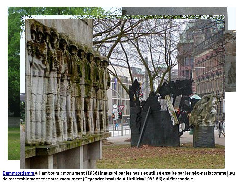 Dammtordamm Dammtordamm à Hambourg ; monument (1936) inauguré par les nazis et utilisé ensuite par les néo-nazis comme lieu de rassemblement et contre