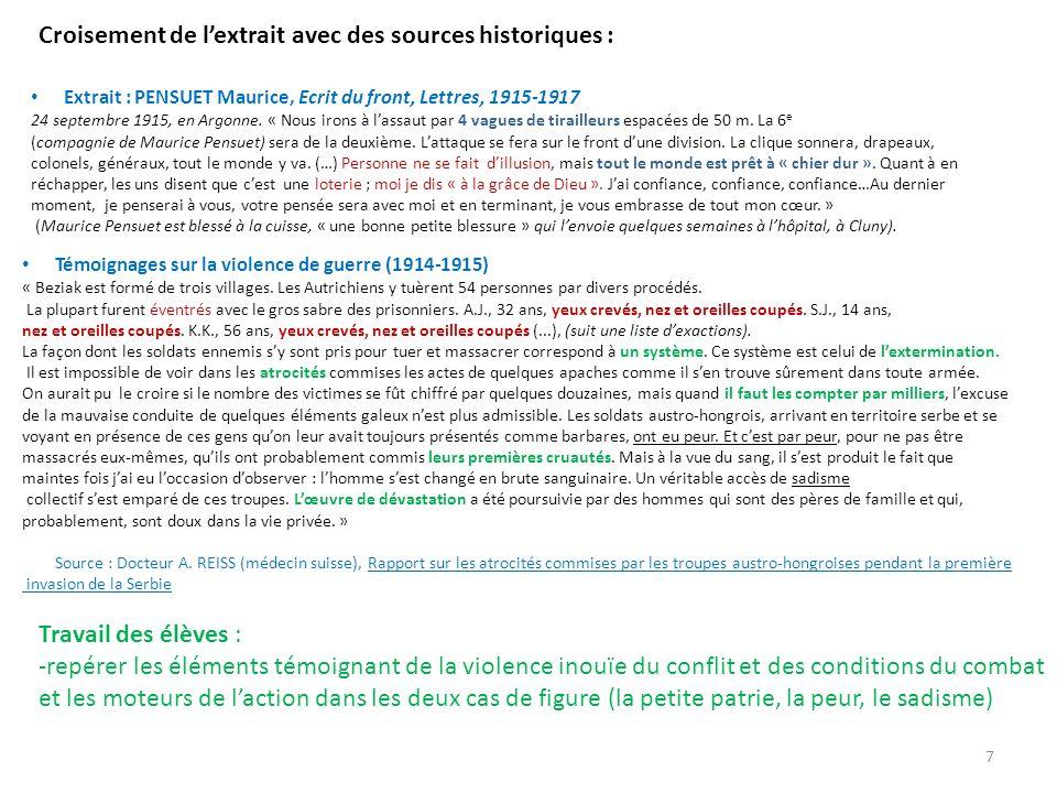 Croisement de lextrait avec des sources historiques : Extrait : PENSUET Maurice, Ecrit du front, Lettres, 1915-1917 24 septembre 1915, en Argonne. « N