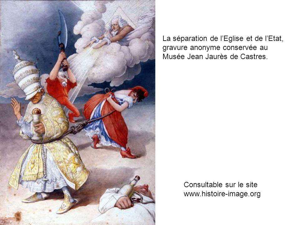 La séparation de lEglise et de lEtat, gravure anonyme conservée au Musée Jean Jaurès de Castres. Consultable sur le site www.histoire-image.org
