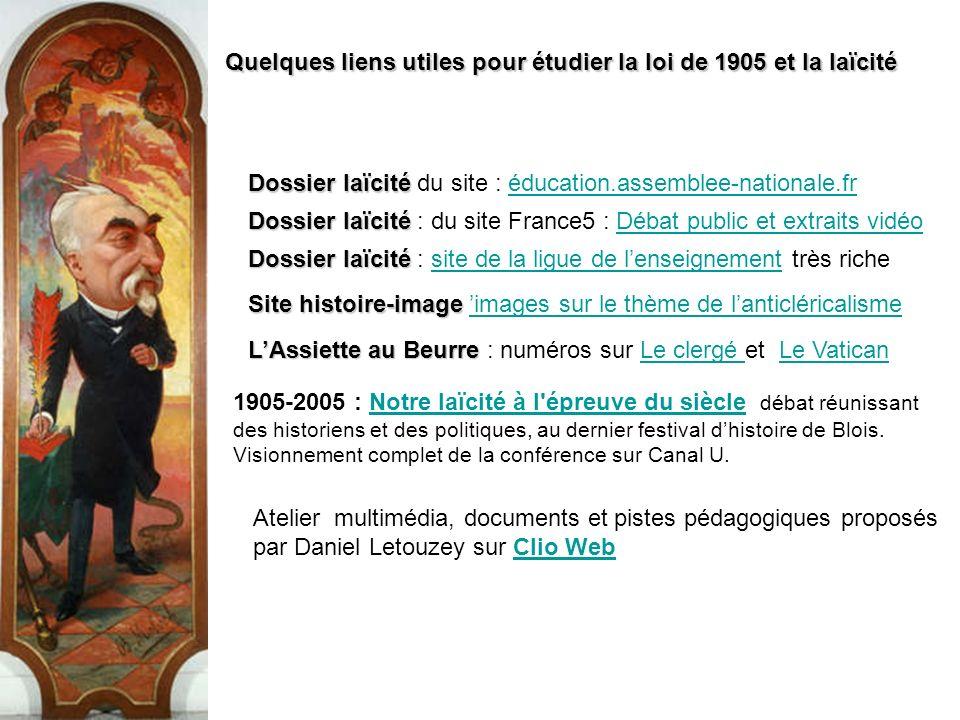 Quelques liens utiles pour étudier la loi de 1905 et la laïcité Dossier laïcité Dossier laïcité du site : éducation.assemblee-nationale.fréducation.as