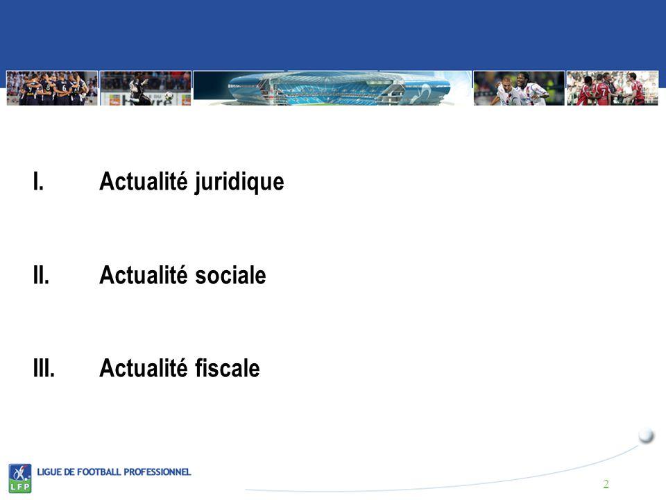 I.Actualité juridique II.Actualité sociale III.Actualité fiscale 2