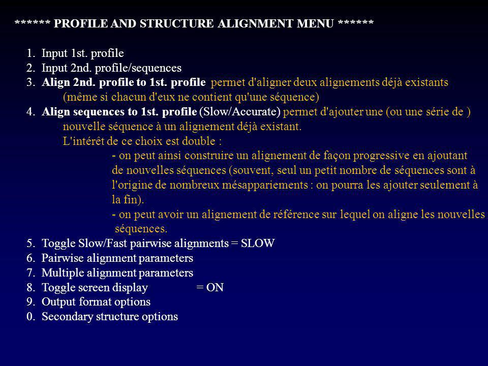 ****** PROFILE AND STRUCTURE ALIGNMENT MENU ****** 1. Input 1st. profile 2. Input 2nd. profile/sequences 3. Align 2nd. profile to 1st. profile permet