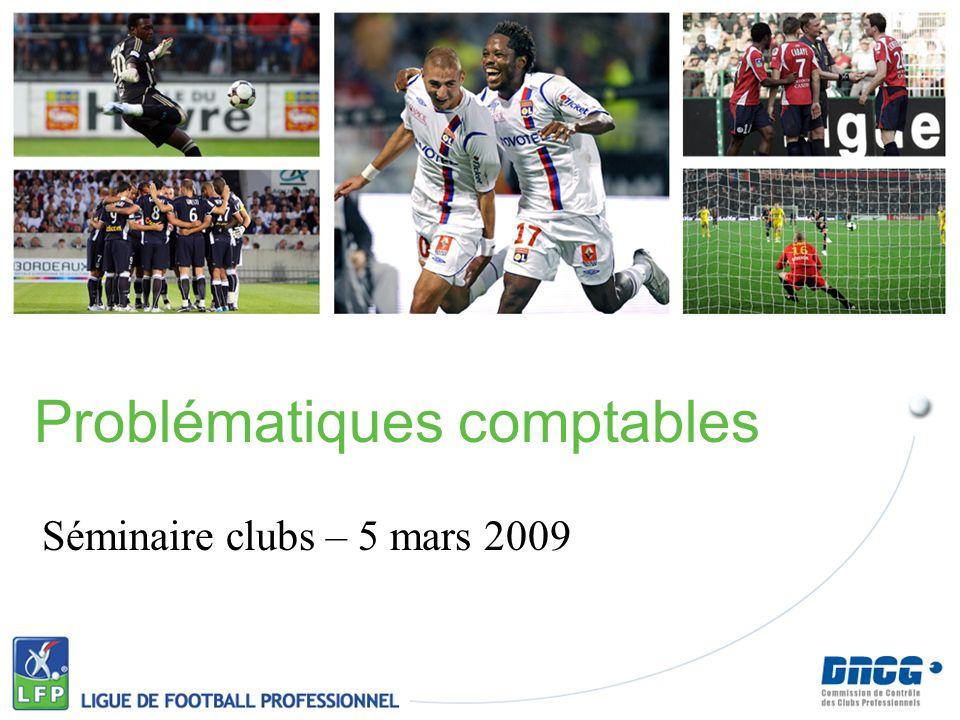 Séminaire clubs – 5 mars 2009 Problématiques comptables