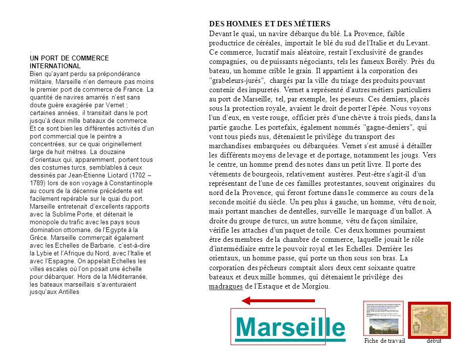 . UN PORT DE COMMERCE INTERNATIONAL Bien qu'ayant perdu sa prépondérance militaire, Marseille n'en demeure pas moins le premier port de commerce de Fr
