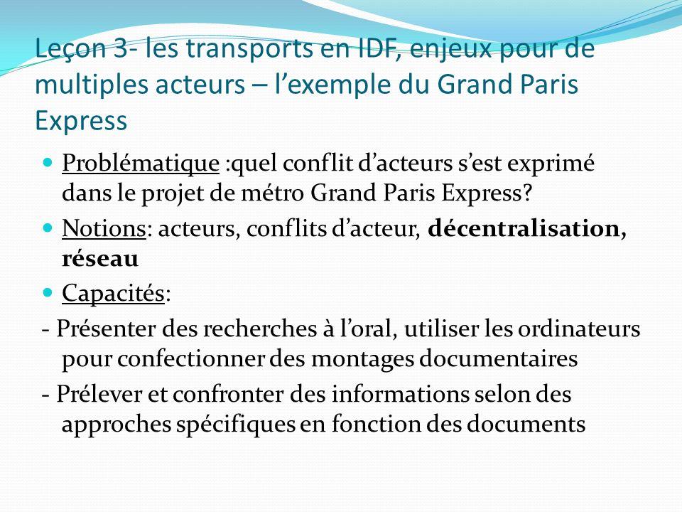 Leçon 3- les transports en IDF, enjeux pour de multiples acteurs – lexemple du Grand Paris Express Problématique :quel conflit dacteurs sest exprimé d