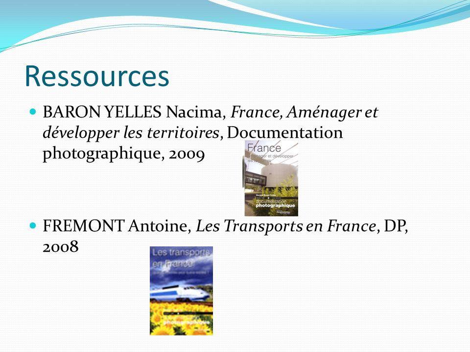 Ressources BARON YELLES Nacima, France, Aménager et développer les territoires, Documentation photographique, 2009 FREMONT Antoine, Les Transports en