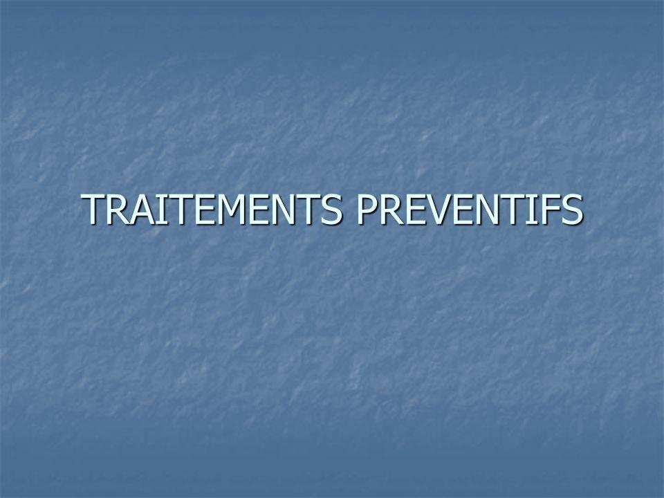 TRAITEMENTS PREVENTIFS