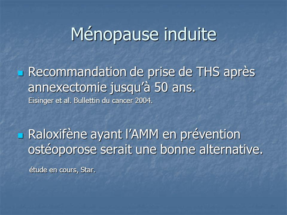 Ménopause induite Recommandation de prise de THS après annexectomie jusquà 50 ans. Recommandation de prise de THS après annexectomie jusquà 50 ans. Ei