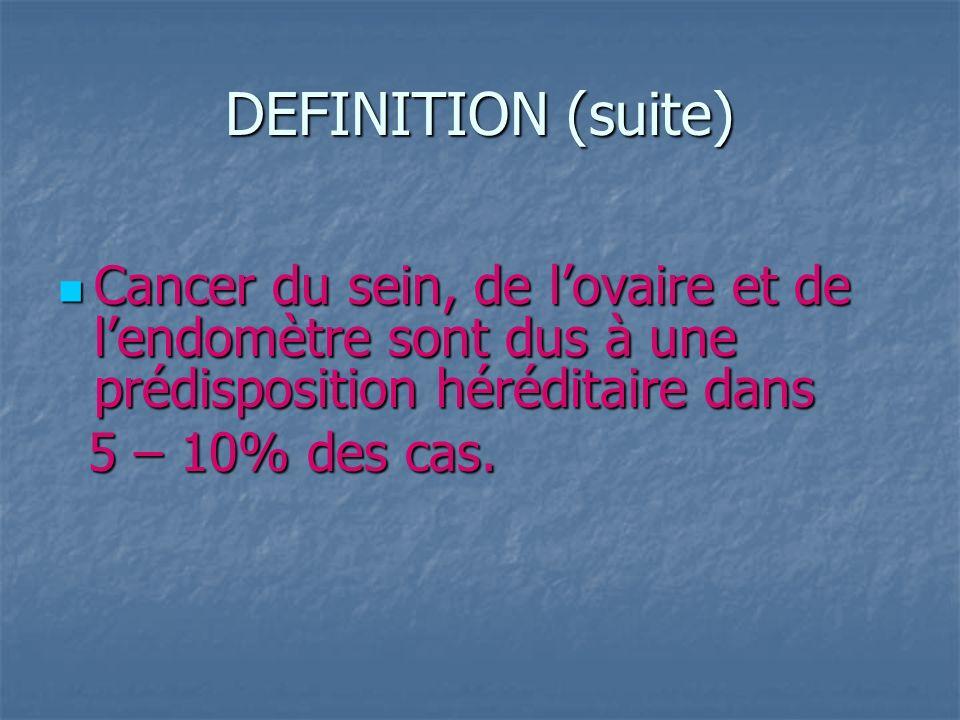 CANCERS HEREDITAIRES 2 FORMES MAJEURES: 2 FORMES MAJEURES: -formes familiales de cancer du sein et/ou de lovaire.