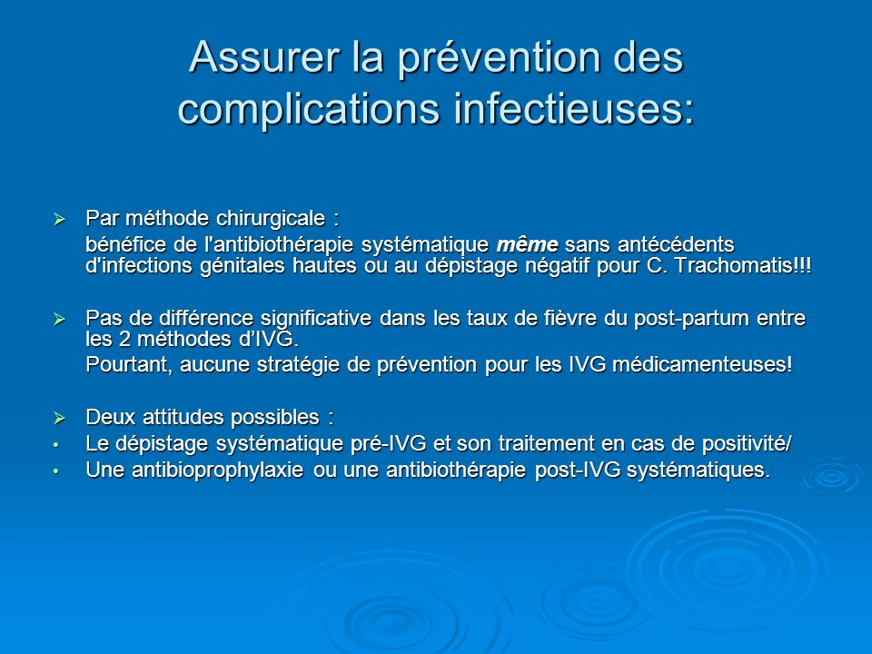 Assurer la prévention des complications infectieuses: Par méthode chirurgicale : Par méthode chirurgicale : bénéfice de l'antibiothérapie systématique