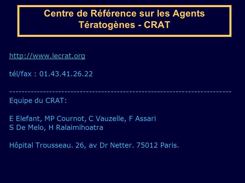 Centre de Référence sur les Agents Tératogènes - CRAT http://www.lecrat.org tél/fax : 01.43.41.26.22 -------------------------------------------------