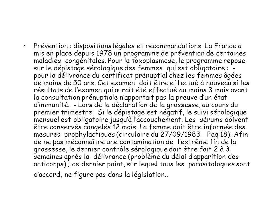 Prévention ; dispositions légales et recommandations La France a mis en place depuis 1978 un programme de prévention de certaines maladies congénitale