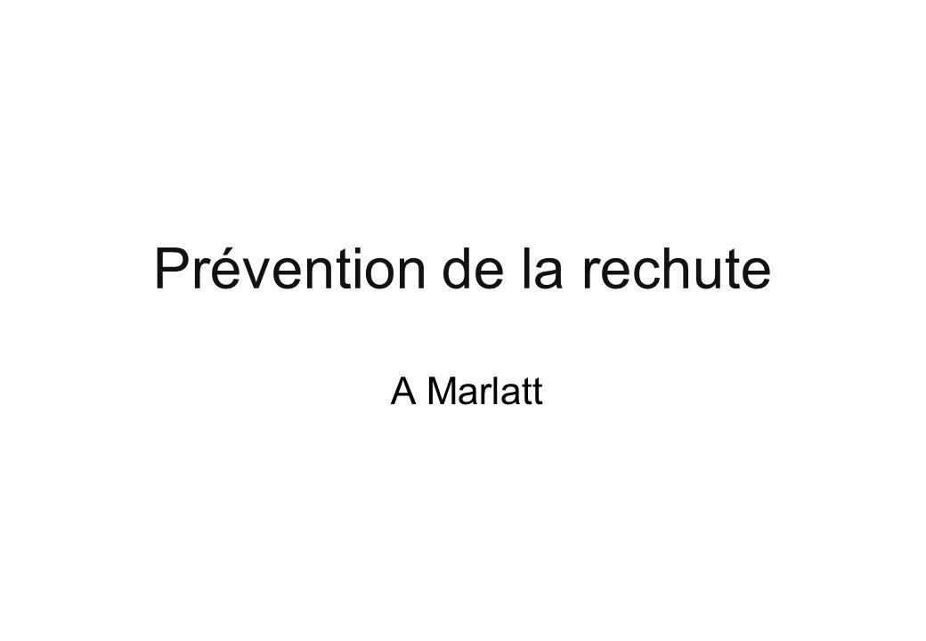 Prévention de la rechute A Marlatt