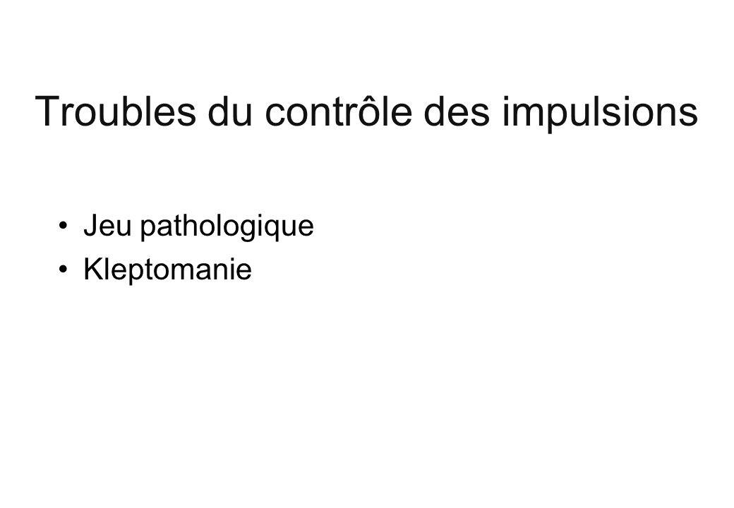 Troubles du contrôle des impulsions Jeu pathologique Kleptomanie