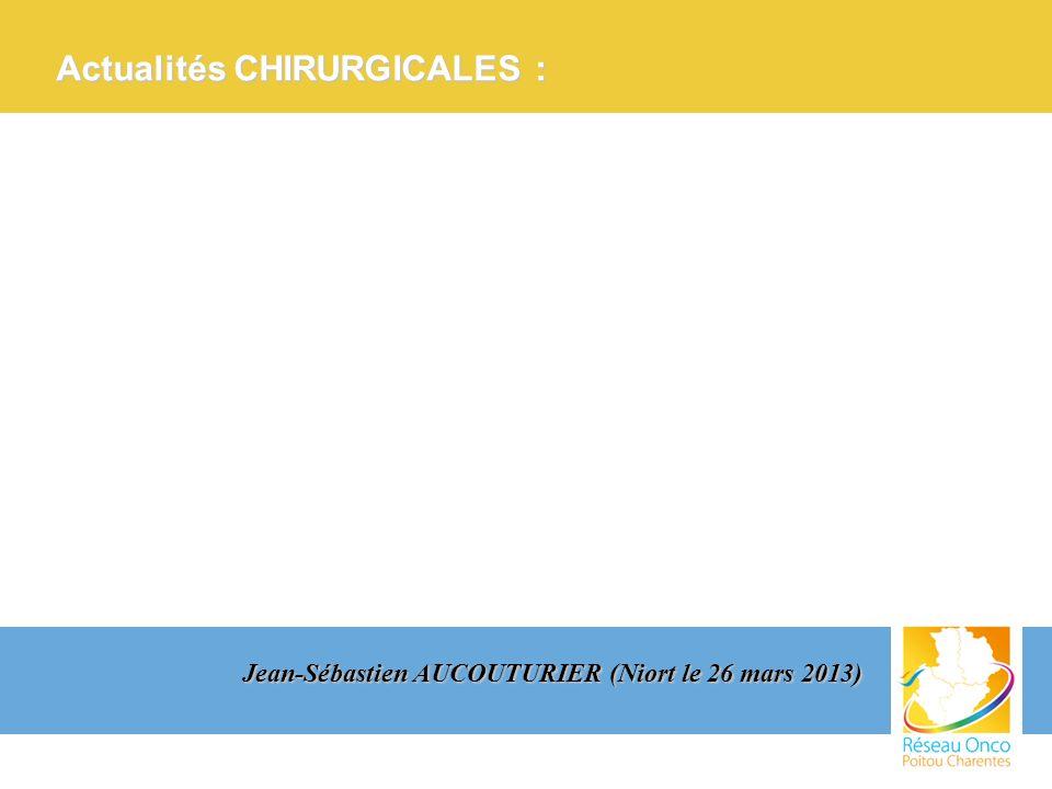 Jean-Sébastien AUCOUTURIER (Niort le 26 mars 2013) Actualités CHIRURGICALES :