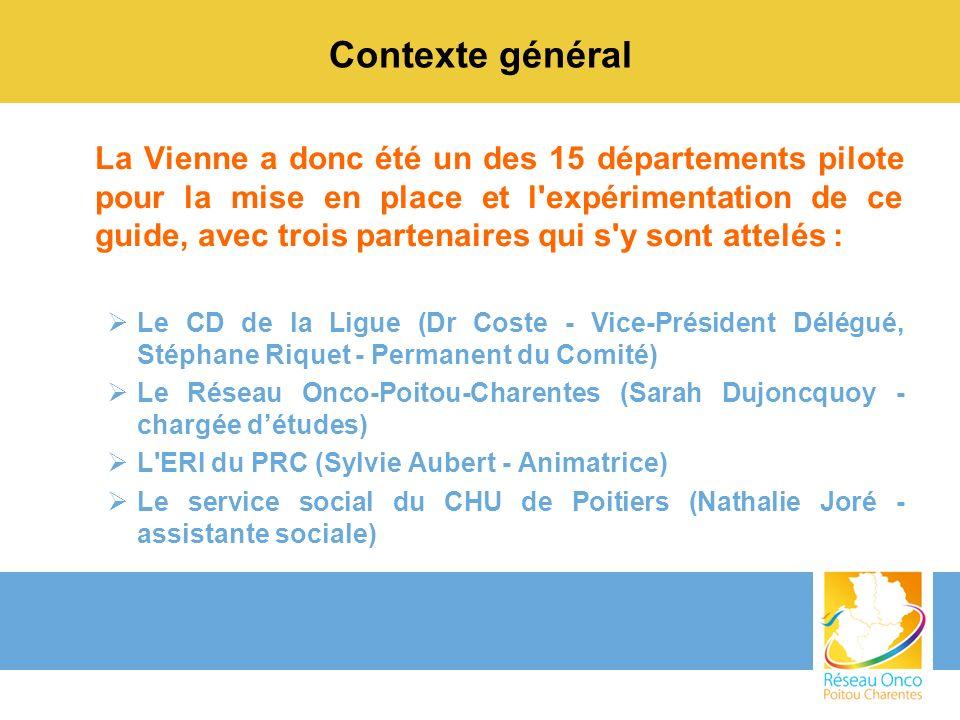 Contexte général La Vienne a donc été un des 15 départements pilote pour la mise en place et l'expérimentation de ce guide, avec trois partenaires qui