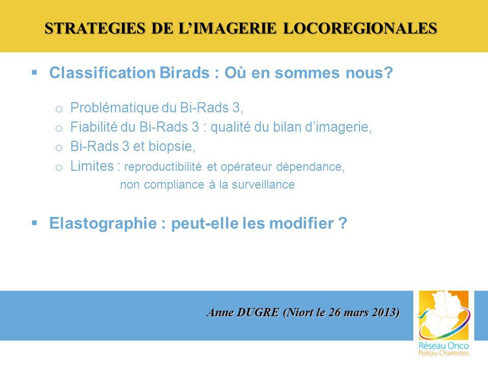 STRATEGIES DE LIMAGERIE LOCOREGIONALES Classification Birads : Où en sommes nous.