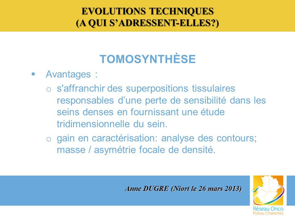 EVOLUTIONS TECHNIQUES (A QUI SADRESSENT-ELLES?) TOMOSYNTHÈSE : Analyse des contours Anne DUGRE (Niort le 26 mars 2013)