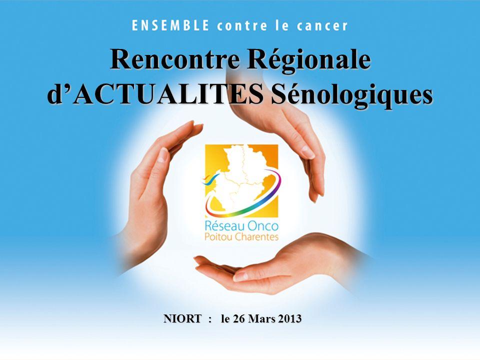 Rencontre Régionale dACTUALITES Sénologiques NIORT : le 26 Mars 2013