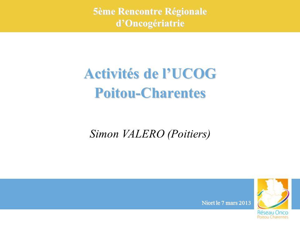 UCOG Poitou-Charentes COPIL : -Me BENEUX (Directeur Référent Pôle cancérologie) -Dr BOUCHAERT (cancérologue) -Dr MIGEOT (épidémiologiste) -Dr MORIN (coordonnateur réseau Cancérologie) -Pr PACCALIN (gériatre) -Pr TOURANI (cancérologue) -Dr VALERO (gériatre) Groupe Thématique Régional en Onco-Gériatrie (GTROG) : -CH Angoulême : Dr LEFEVRE / Dr BAUDEMONT -CH Niort : Dr PARIENTE / Dr KHALIFA -CH Saintes : Dr KOBEISSI / Dr SCHREINER -CHU Poitiers : Dr BOUCHAERT / Dr VALERO -CH La Rochelle : en cours de restructuration + -Clinique Inkermann (Niort) : Dr BAZIN-GARNIER -CH Nord 2 Sèvres : Dr KARABETSOS -CH Montmorillon : Dr RESNIER Coordonnateurs : Pr TOURANI Dr VALERO Réseau Onco Poitou-Charentes : Dr MORIN ARC : Me FAVARD
