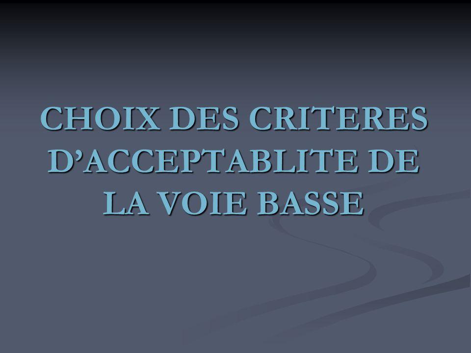 CHOIX DES CRITERES DACCEPTABLITE DE LA VOIE BASSE