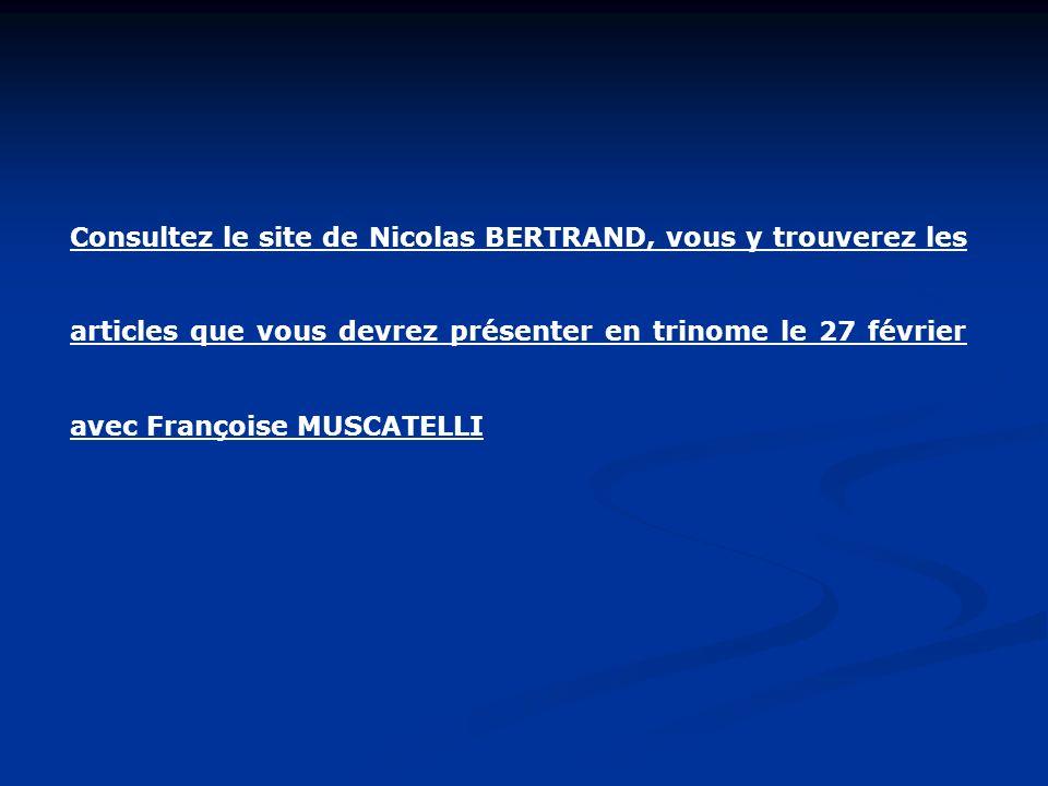 Consultez le site de Nicolas BERTRAND, vous y trouverez les articles que vous devrez présenter en trinome le 27 février avec Françoise MUSCATELLI