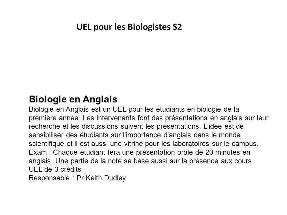 Biologie en Anglais Biologie en Anglais est un UEL pour les étudiants en biologie de la première année. Les intervenants font des présentations en ang
