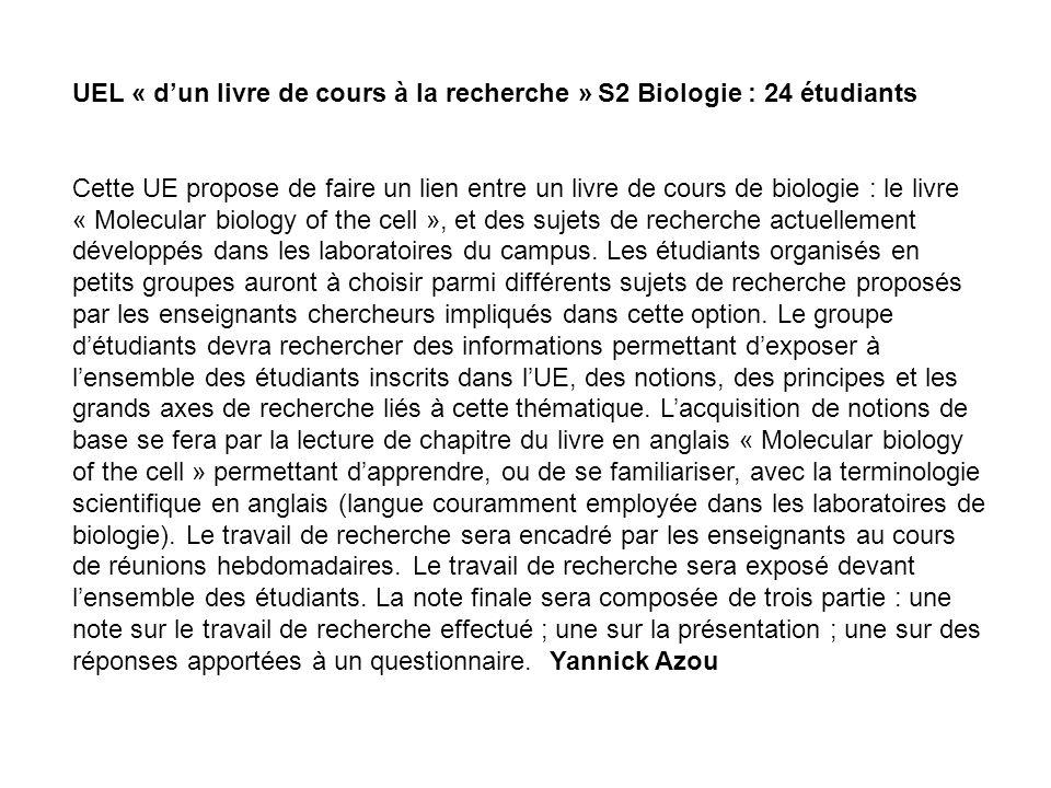 UEL « dun livre de cours à la recherche »S2 Biologie : 24 étudiants Cette UE propose de faire un lien entre un livre de cours de biologie : le livre «