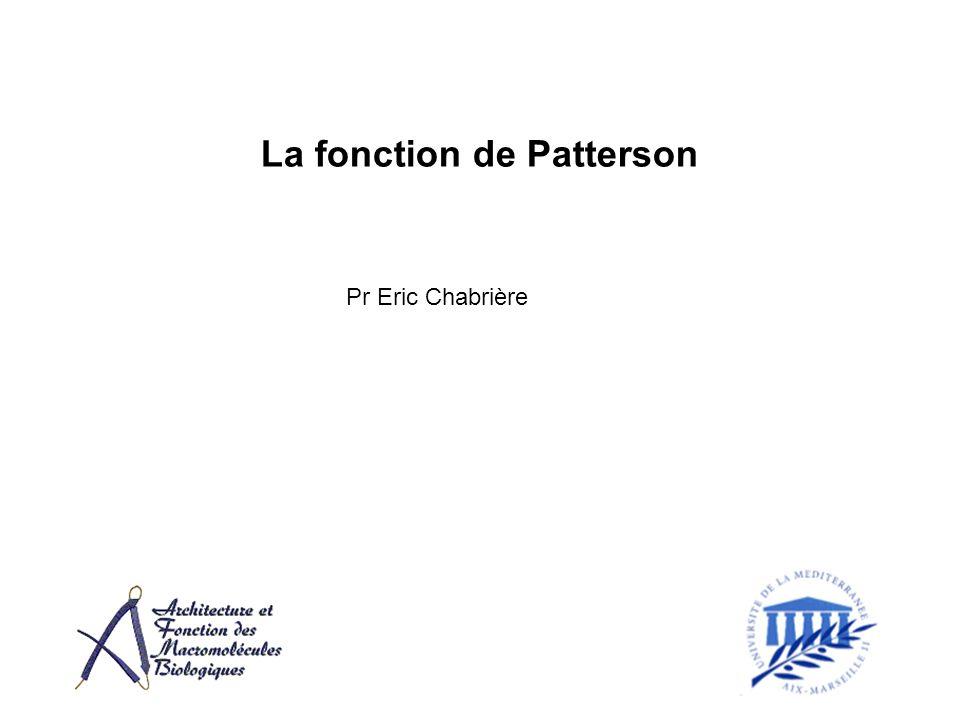 La fonction de Patterson Pr Eric Chabrière