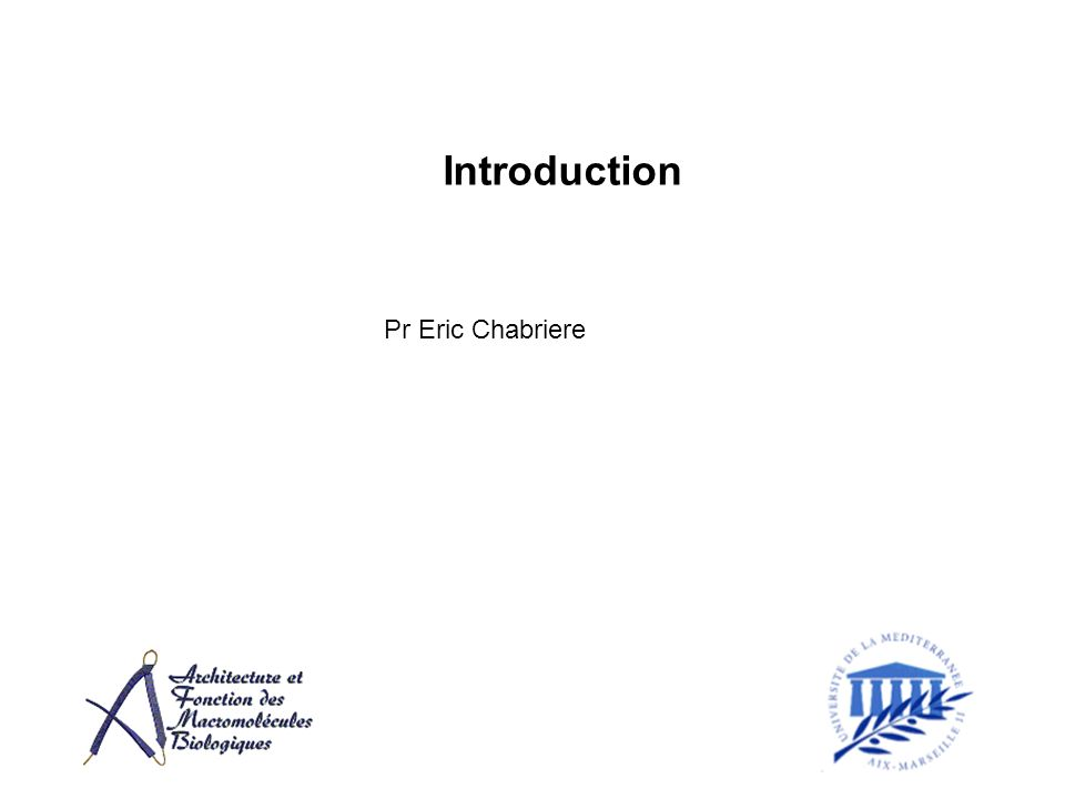 Introduction Pr Eric Chabriere