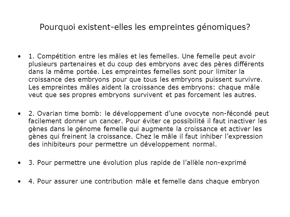 Pourquoi existent-elles les empreintes génomiques? 1. Compétition entre les mâles et les femelles. Une femelle peut avoir plusieurs partenaires et du