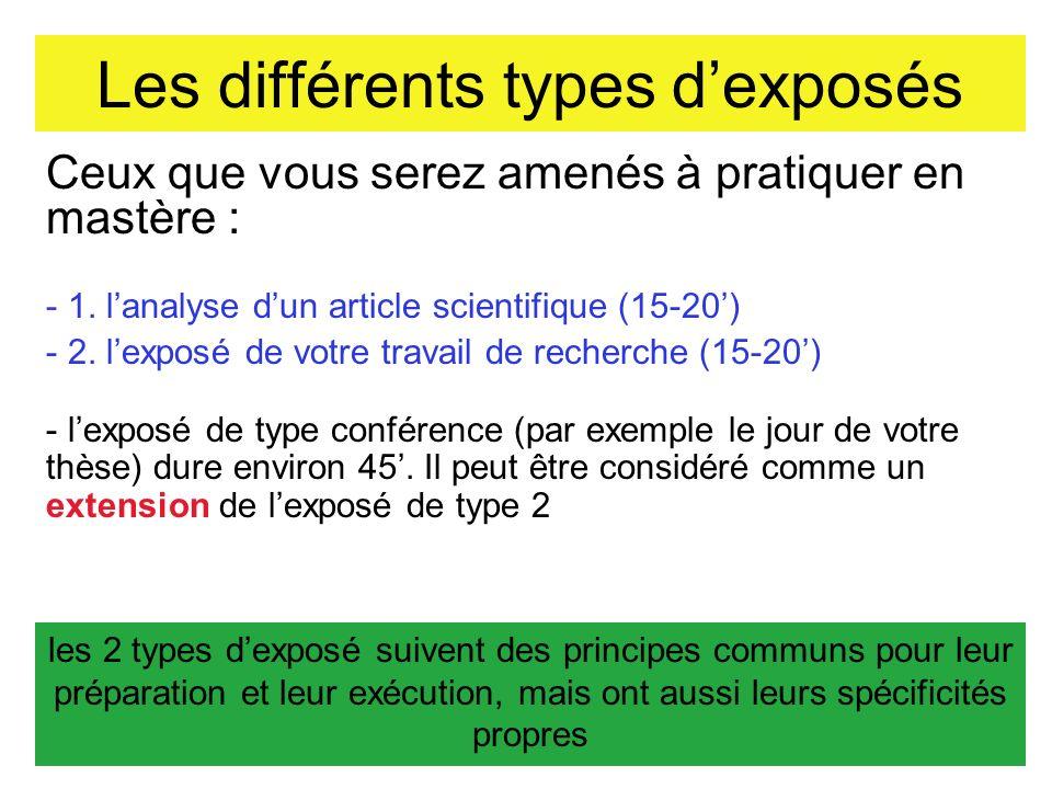 Les diapositives - Pas trop nombreuses (1 pour 2 minutes) - Pas trop verbeuses (plutôt des mots que des phrases) - Pas trop chargées (on doit voir le fond de la diapo …) - Complètement commentées - Avec des figures claires et suffisamment grandes … - 1 seule idée par diapo (pour les résultats) .