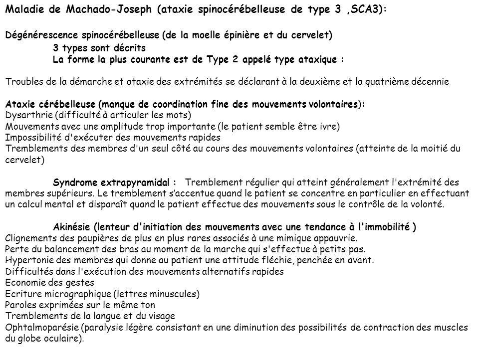 Maladie de Machado-Joseph (ataxie spinocérébelleuse de type 3,SCA3): Dégénérescence spinocérébelleuse (de la moelle épinière et du cervelet) 3 types s