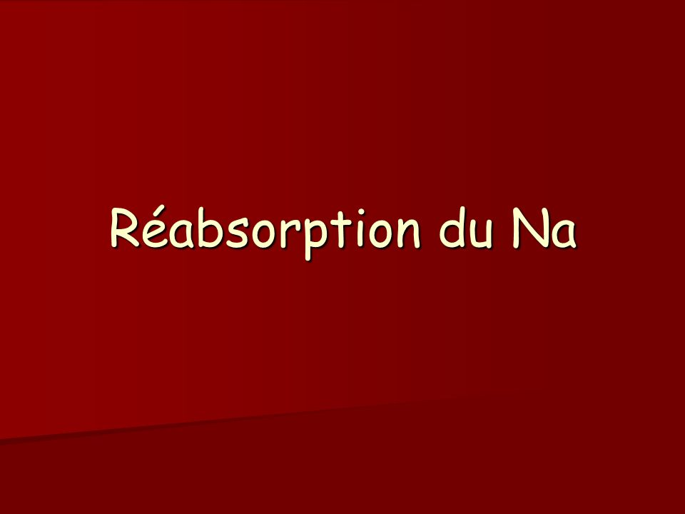 Réabsorption du Na