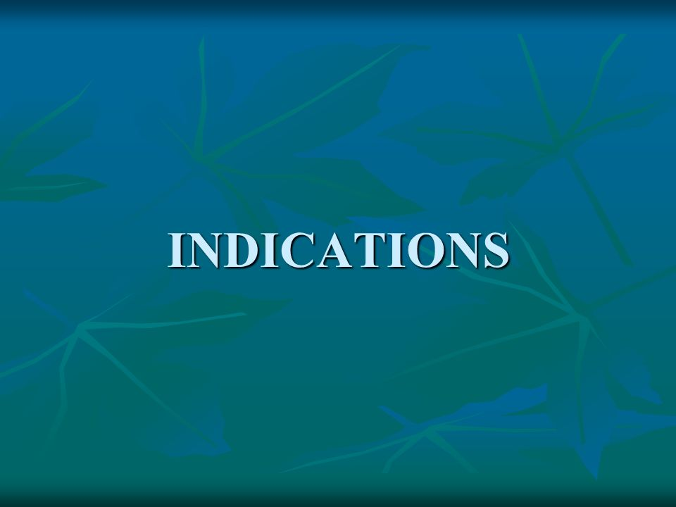 INDICATIONS