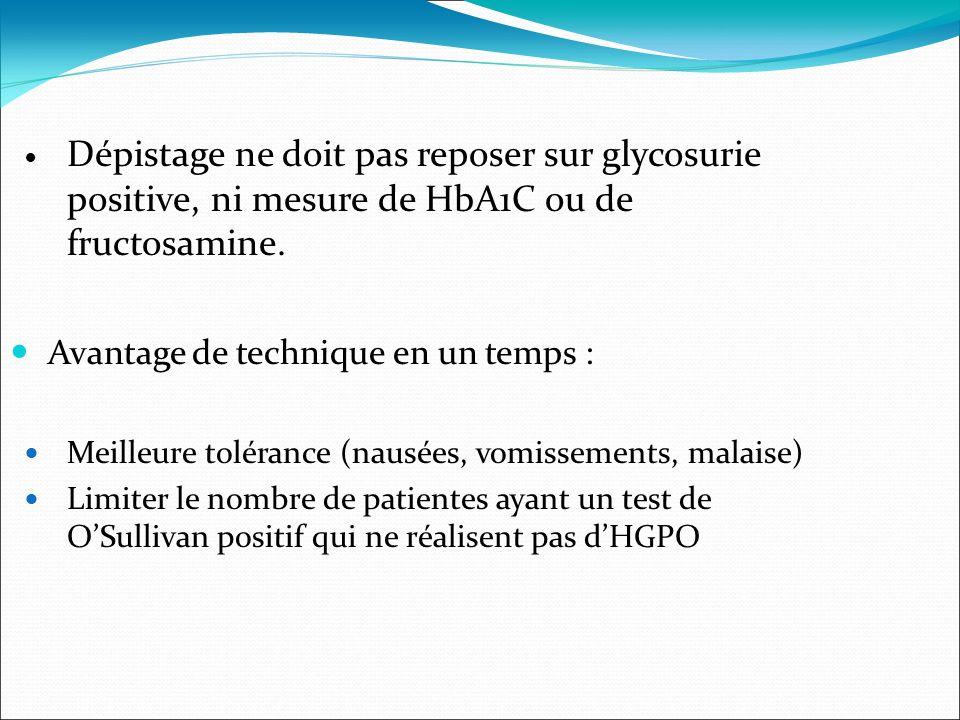 Dépistage ne doit pas reposer sur glycosurie positive, ni mesure de HbA1C ou de fructosamine.