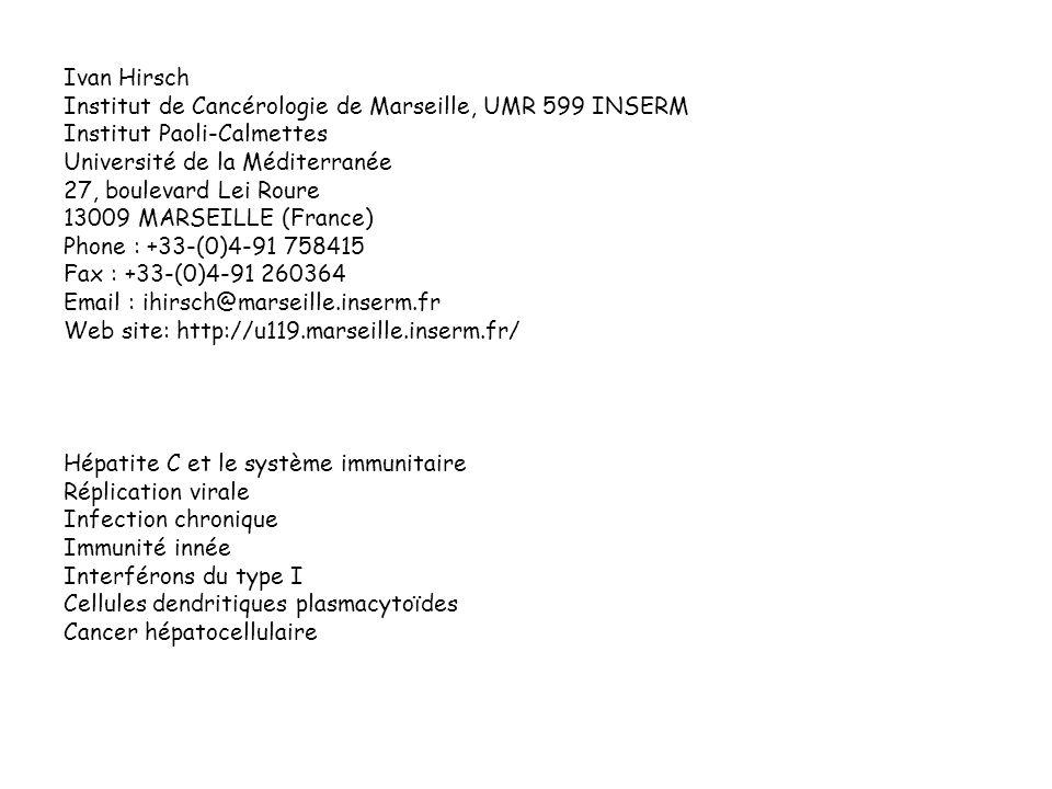 Ivan Hirsch Institut de Cancérologie de Marseille, UMR 599 INSERM Institut Paoli-Calmettes Université de la Méditerranée 27, boulevard Lei Roure 13009
