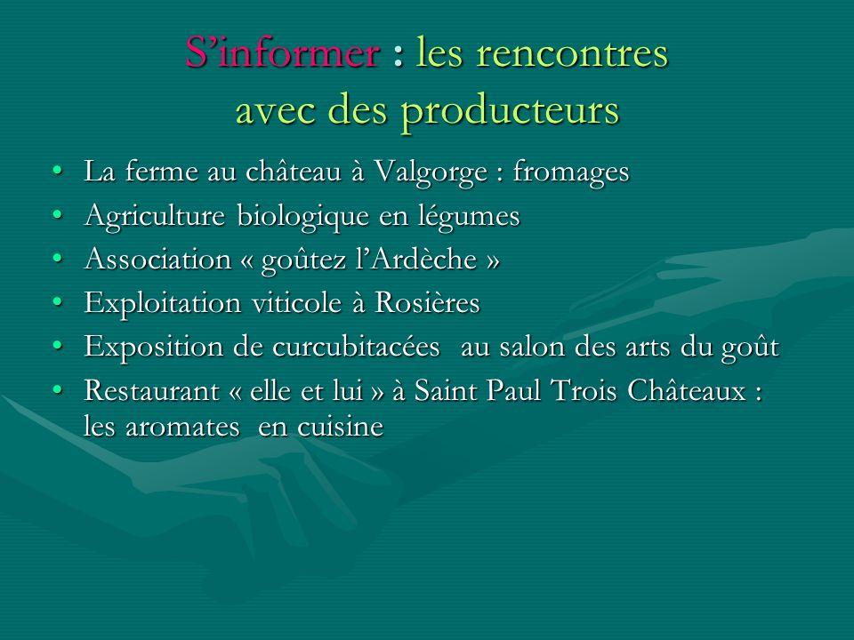 Sinformer : les rencontres avec des producteurs La ferme au château à Valgorge : fromagesLa ferme au château à Valgorge : fromages Agriculture biologi